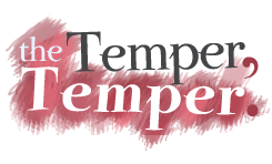 the Temper, Temper
